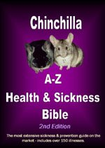 Chinchilla A-Z Health & Sickness Bible - Identify sickness sooner! Lists over 100+ different illnesses a chinchilla can acquire